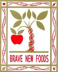 Brave new foods